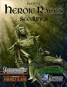 Book of Heroic Races: Seedlings